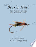 Bear s Head Fly Fishing in the Se Pocono Region Book PDF