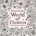 World Of Flowers : from bestselling artist johanna basford this book invites...
