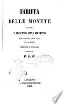 Tariffa delle monete di tutte le principali citt   del mondo ragguagliate a conti fatti con la moneta francese e toscana compilata da P  L  P