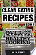 Clean Eating Recipes Book 1