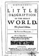 Μικροκοσμος. A little description of the Great World. Augmented and revised. L.P.