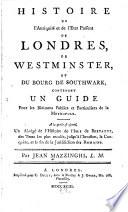 Histoire de l'antiquité et de l'etat présent de Londres, de Westminster, et du bourg de Southwark