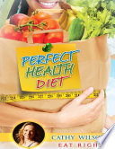 Perfect Health Diet  Eat Right