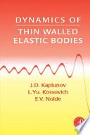Dynamics of Thin Walled Elastic Bodies