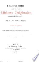 Bibliographie des principales   ditions originales d   crivains fran  ais du XVe au XVIIIe si  cle
