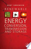 Renewable Energy Conversion  Transmission  and Storage