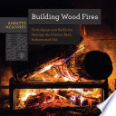 download ebook building wood fires: techniques and skills for stoking the flames both indoors and out (countryman know how) pdf epub