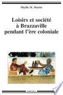 Loisirs et société à Brazzaville pendant l'ère coloniale