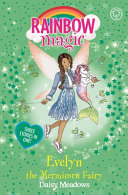 Rainbow Magic: Evelyn The Mermicorn Fairy : magical adventure with another fairy friend in this...