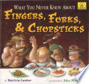 What You Never Knew about Fingers  Forks  and Chopsticks