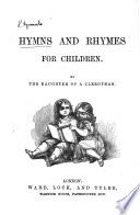 Hymns and Rhymes for children  By the Daughter of a Clergyman