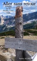Aller sans retour : 4250km sur le Pacific Crest Trail
