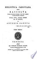 Biblioteca canoviana, ossia Raccolta delle migliori prose e dei piu scelti componimenti poetici sulla vita, sulle opere ed in morte di Antonio Canova