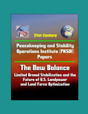21st Century Peacekeeping And Stability Operations Institute Pksoi Papers The New Balance