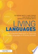 Living Languages  An Integrated Approach to Teaching Foreign Languages in Primary Schools