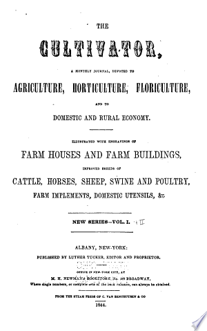 The Cultivator: A Monthly Publication, Devoted to Agriculture