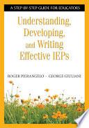 Understanding, Developing, and Writing Effective IEPs