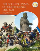 The Scottish Wars of Independence 1286 1328
