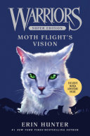 Warriors Super Edition: Moth Flight's Vision : warriors series! set just after the events...