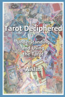 Tarot Deciphered And Mysterious Art The Seventy Eight Cards