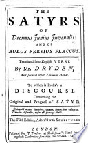 The Satires of D  J  Juvenalis and of A  Persius Flaccus  Translated into English Verse by Dryden  and other     Hands  etc  The fifth edition  Adorned with sculptures