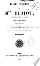Eloge funèbre de Mgr Didiot,... prononcée en l'église cathédrale, le mardi 26 juin 1866