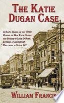 The Katie Dugan Case