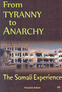 From tyranny to anarchy: the Somali experience