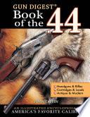 Gun Digest Book of the  44