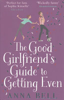 The Good Girlfriend s Guide to Getting Even