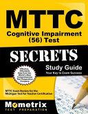 MTTC Cognitive Impairment  56  Test Secrets Study Guide