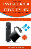 How to Install Kodi on Fire TV with Ultra HD and HDR