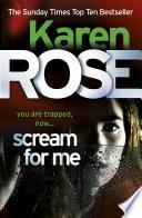 Scream For Me (The Philadelphia/Atlanta Series Book 2) by Karen Rose