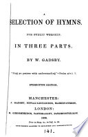A selection of hymns  for public worship  by W  Gadsby