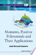 Moments Positive Polynomials And Their Applications book