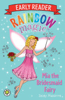 Mia The Bridesmaid Fairy : colour that rainbow magic's youngest fans have been...