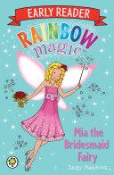 Rainbow Magic Early Reader: Mia The Bridesmaid Fairy : but mia the bridesmaid fairy...