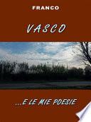 Vasco e    le mie poesie