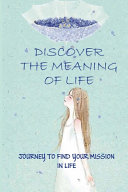 Discover The Meaning Of Life