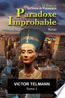 Paradoxe Improbable... Tome 1