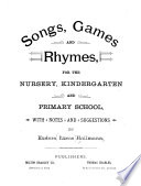Songs  Games and Rhymes for the Nursery  Kindergarten and Primary School