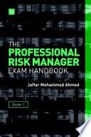 The Professional Risk Manager Exam Handbook