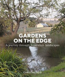 Gardens On The Edge : gardening author christine reid and shot by renowned...