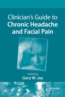 Clinician's Guide to Chronic Headache and Facial Pain