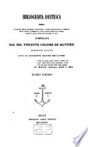 Bibliografia dantesca  ossia  Catalogo delle edizioni  traduzioni  codici manoscritti e comenti della Divina commedia e delle opere minori di Dante