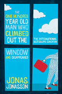 The Hundred Year Old Man Who Climbed Out Of The Window And Disappeared Pdf/ePub eBook