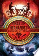 Charlie Hern  ndez   the League of Shadows Book PDF
