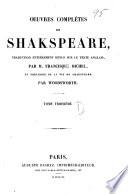 Oeuvres completes de Shakspeare traduction entierement revue sur le texte anglais par M. Francisque Michel
