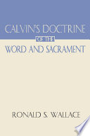 Calvin s Doctrine of the Word and Sacrament