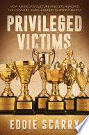Book Privileged Victims